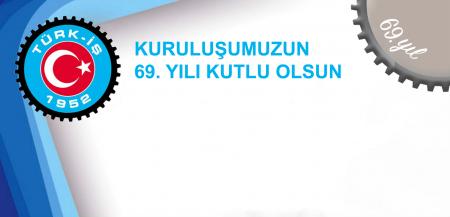 TÜRK-İŞ 69 Yaşında!